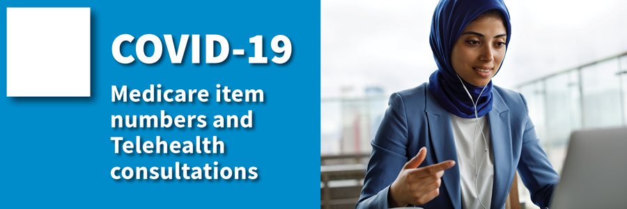 COVID-19 Medicare item numbers and Telehealth consultations
