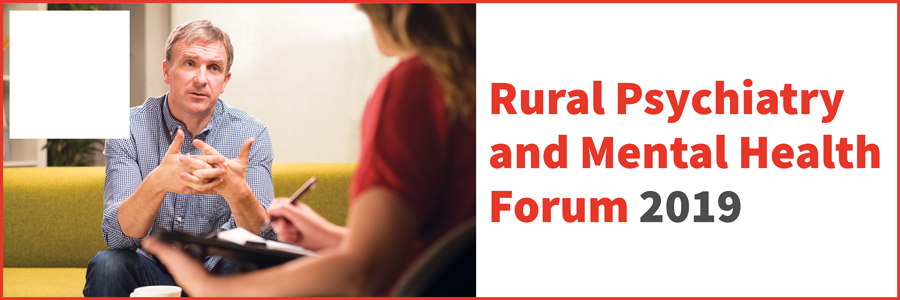 Rural Psychiatry and Mental Health Forum 2019
