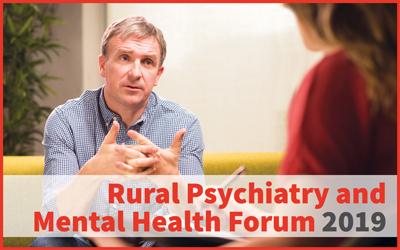 Rural Psychiatry and Mental Health Forum 2019