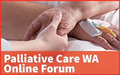 Palliative Care WA Online Forum