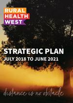 Rural Health West Strategic Plan 2018-2021