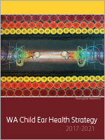 WA Child Ear Health Strategy-Rural Health West